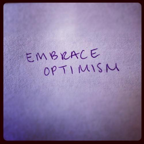 Embrace optimism Picture Quote #1