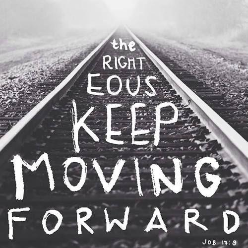 The righteous keep moving forward Picture Quote #2