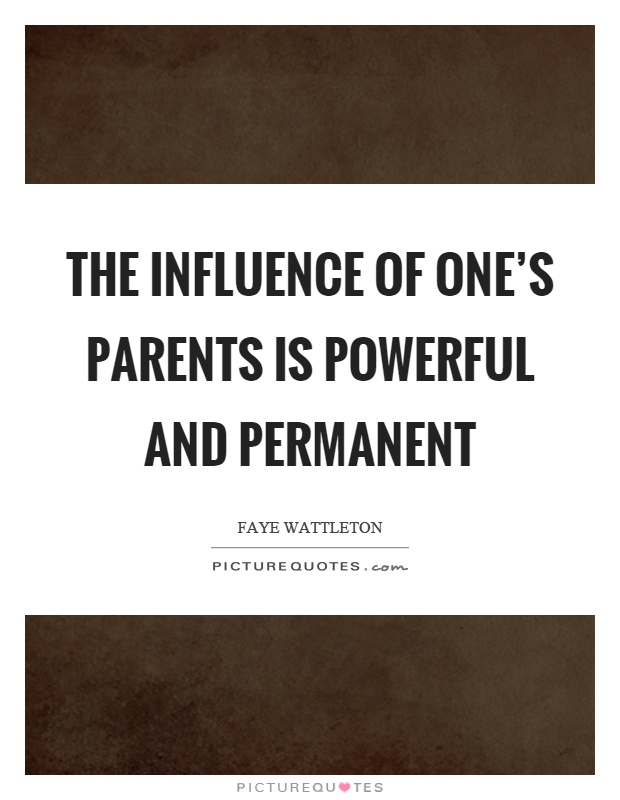 parenting techniques and their influences on And their new book poses one concise question: do parents matter  parents  as their children's sponsors in a social world with multiple influences   friedman: is there one particularly brilliant parenting technique you came.