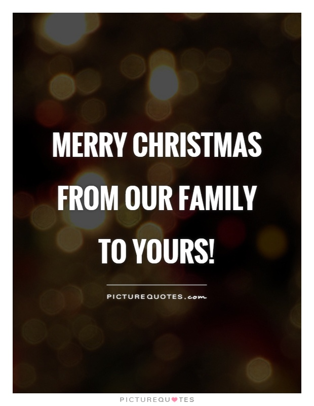 Merry Christmas from our family to yours! Picture Quote #1
