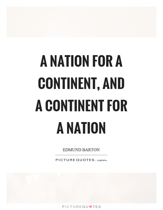A nation for a continent, and a continent for a nation Picture Quote #1