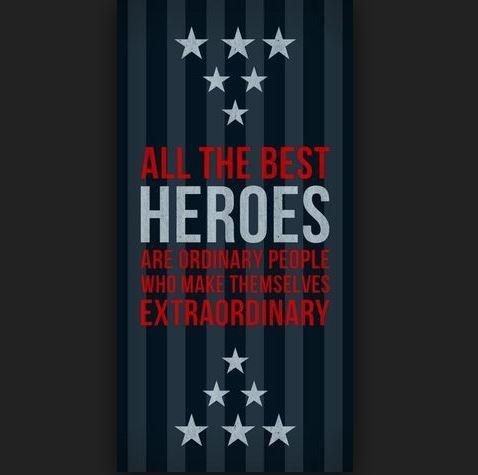 All the best heroes are ordinary people, who make themselves extraordinary Picture Quote #1