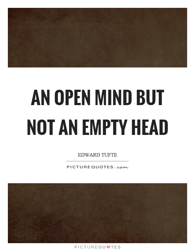 An open mind but not an empty head Picture Quote #1