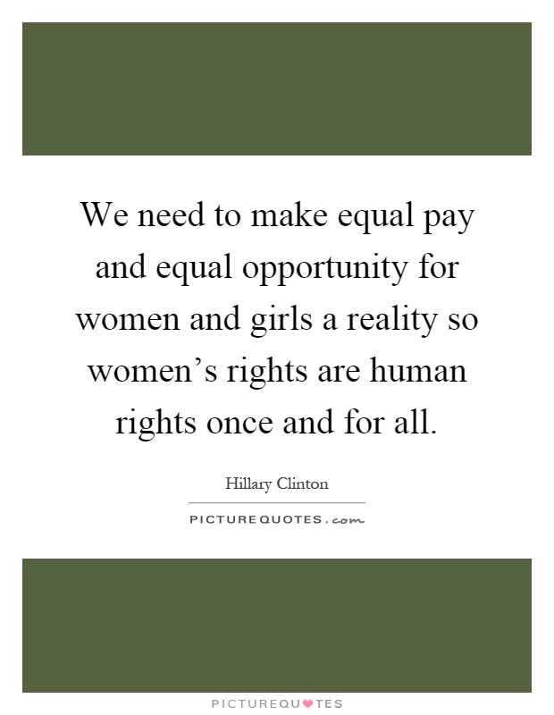 an analysis of the equal rights for women Goal: a united states constitutional guarantee of equality for women the equal rights amendment states: section 1 equality of rights under the law shall not be denied or abridged by the united states or by any state on account of sex.