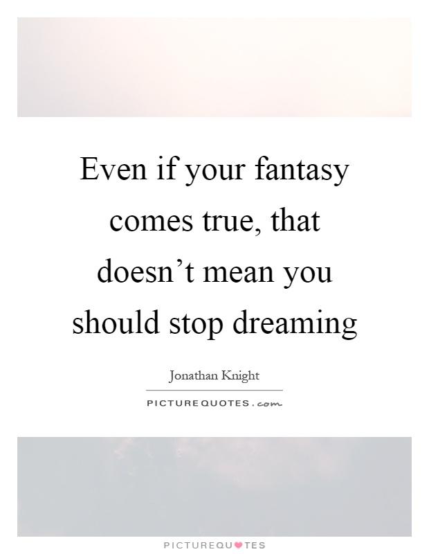 Your Fantasy Comes True