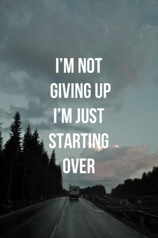 I'm not giving up, just starting over Picture Quote #1