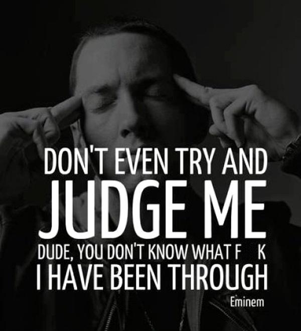 Don't even try and judge me Picture Quote #1