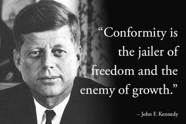 Conformity is the jailer of freedom and the enemy of growth Picture Quote #1