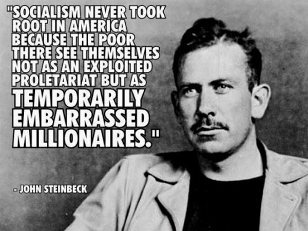 Socialism never took root in America because the poor see themselves not as an exploited proletariat but as temporarily embarrassed millionaires Picture Quote #1
