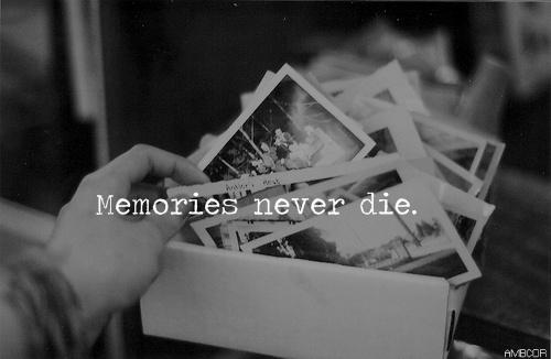 Memories never die Picture Quote #1