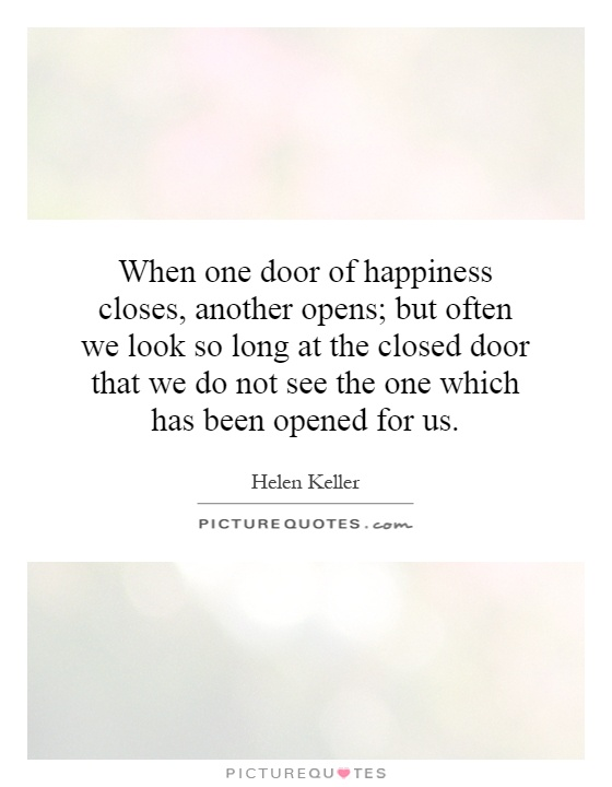 Quote When One Door Closes Another Opens: When One Door Of Happiness Closes, Another Opens; But