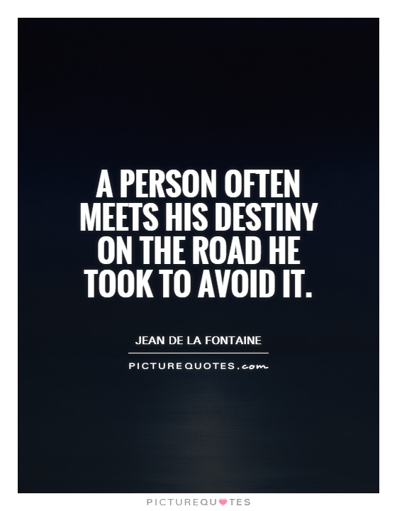 A person often meets his destiny on the road he took to avoid it Picture Quote #1