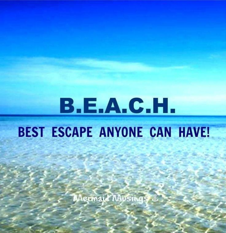 B.E.A.C.H. Best escape anyone can have Picture Quote #1