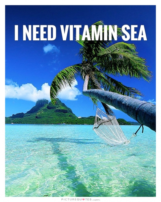 I need vitamin sea Picture Quote #1