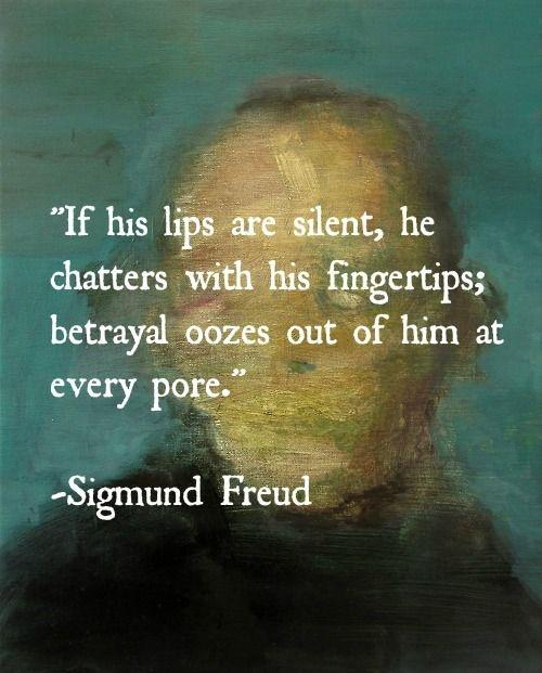 If his lips are silent, he chatters with his fingertips; betrayal oozes out of him at every pore Picture Quote #1