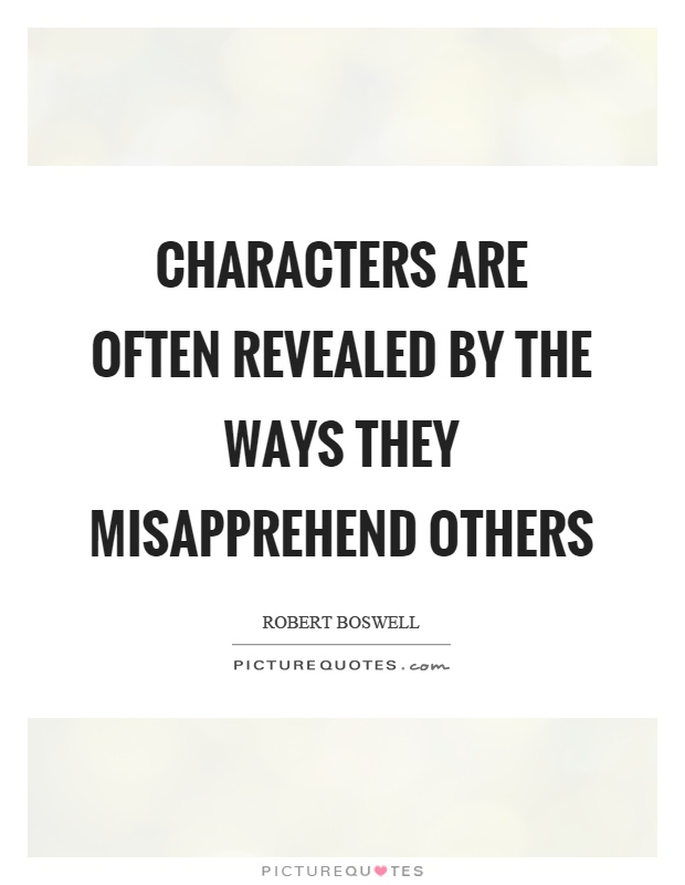 Characters are often revealed by the ways they misapprehend others Picture Quote #1