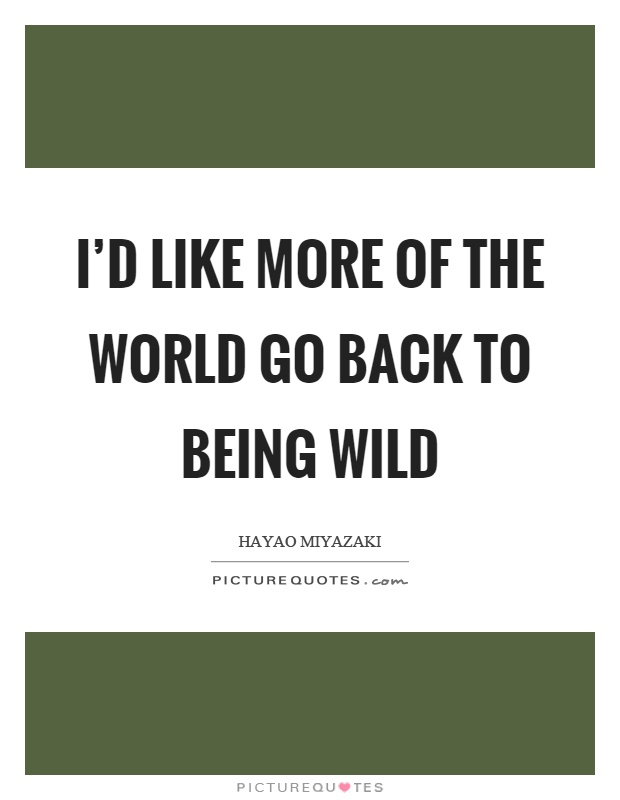 quotes about being wild - photo #13