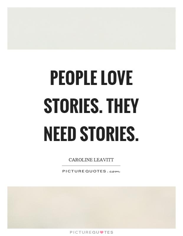 People love stories