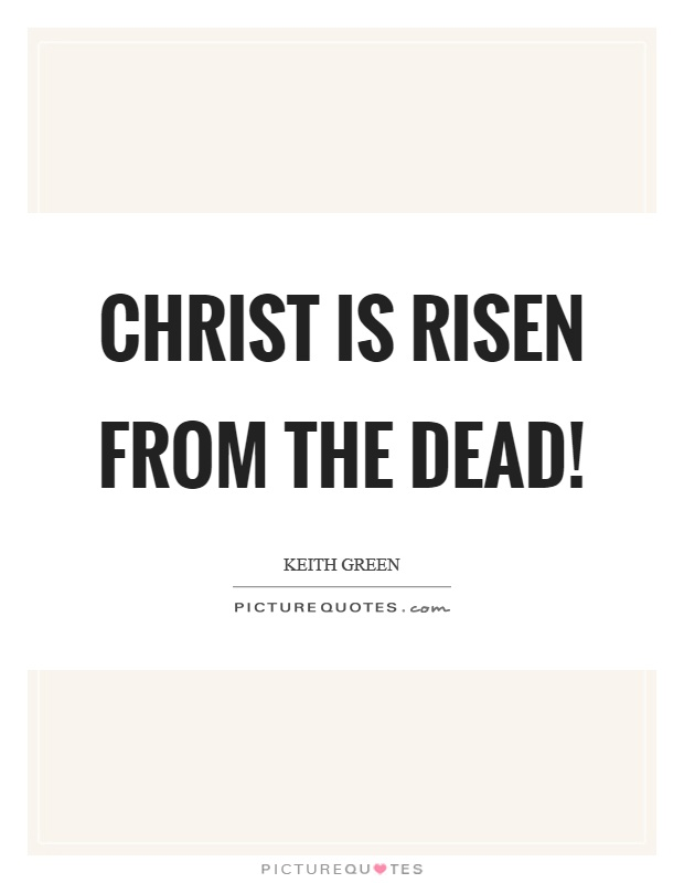 Christ is risen from the dead! Picture Quote #1