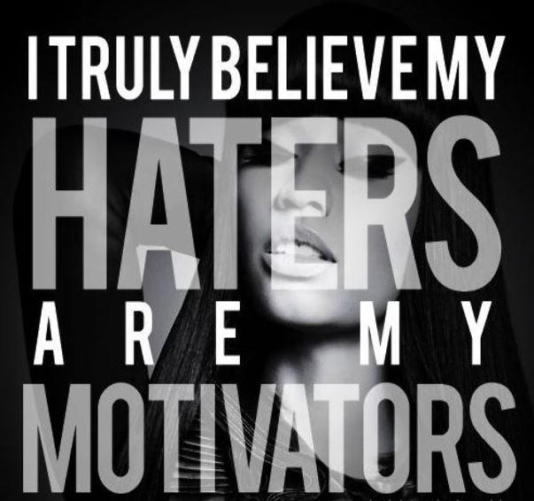 I truly believe that haters are my motivators Picture Quote #1