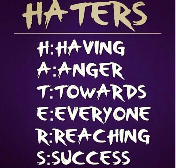 Haters. Having Anger Towards Everyone Reaching Success Picture Quote #1