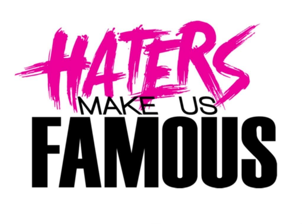 Haters make us famous Picture Quote #1