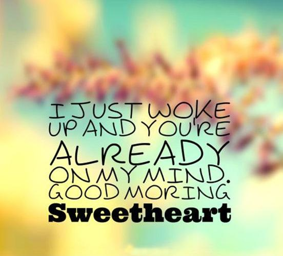 I just woke up and you're already on my mind. Good morning sweetheart Picture Quote #1