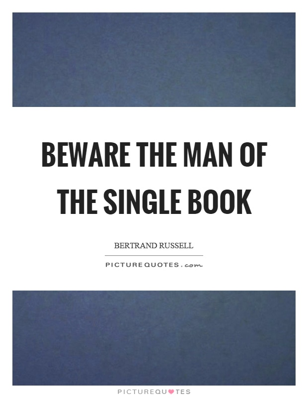 Beware the man of the single book Picture Quote #1