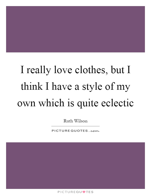 Clothes Style Quotes Sayings Clothes Style Picture Quotes