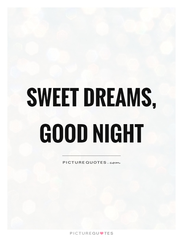 Sweet dreams, good night Picture Quote #1