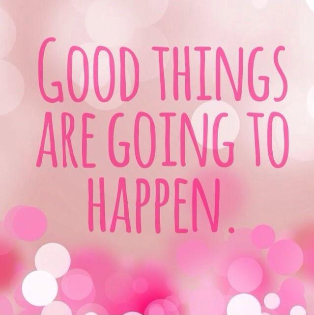 Good things are going to happen Picture Quote #1