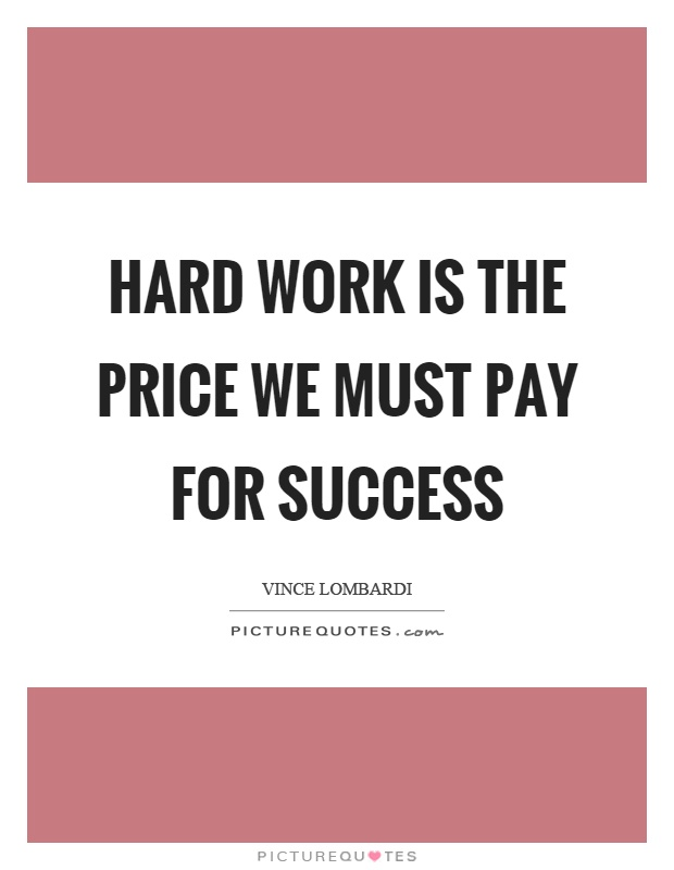 Hard work is the price we must pay for success Picture Quote #1