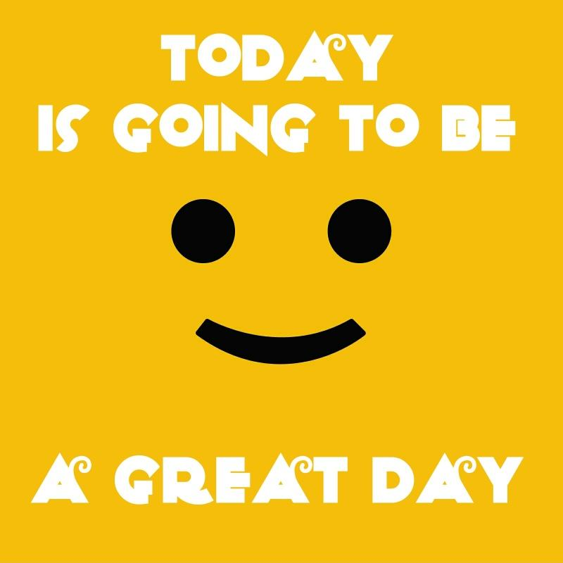 Today is going to be a great day Picture Quote #1