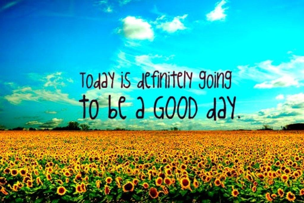 Today is definitely going to be a good day Picture Quote #1