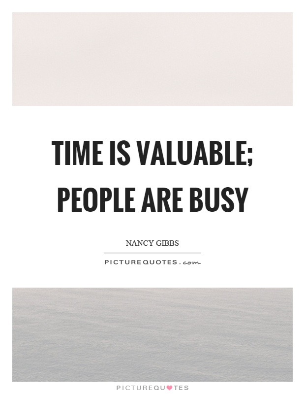 Time is valuable; people are busy Picture Quote #1