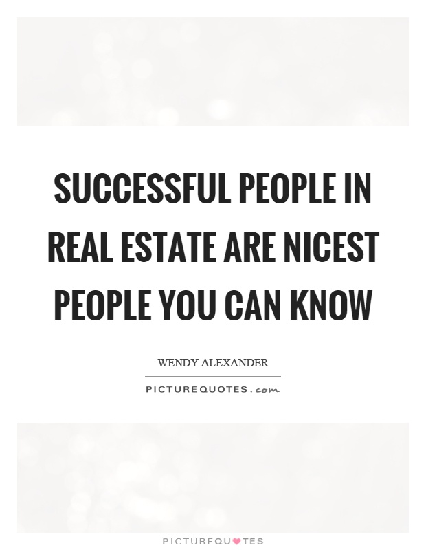 Successful People In Real Estate Are Nicest People You Can Know
