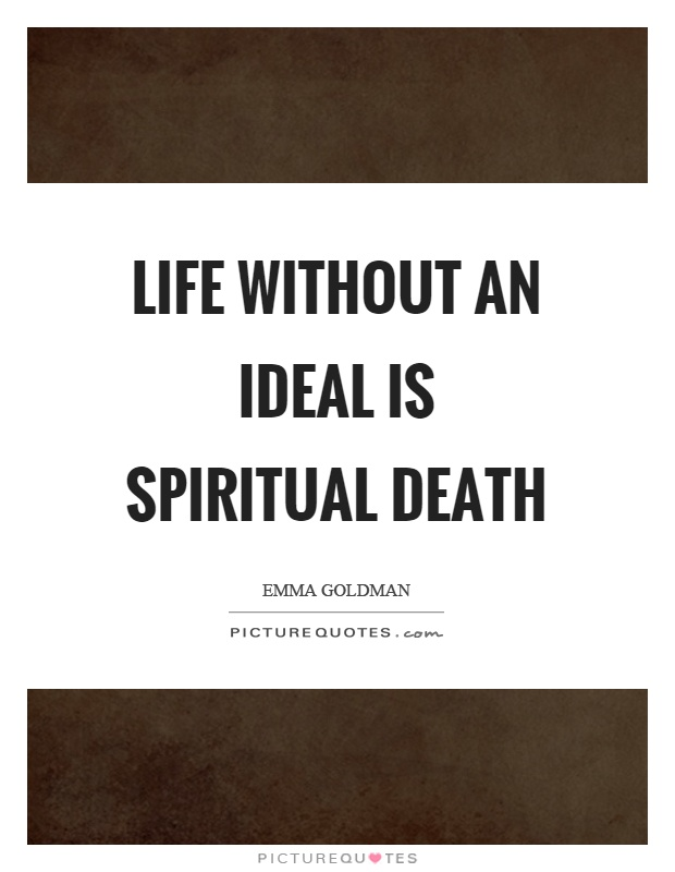 Life without an ideal is spiritual death Picture Quote #1