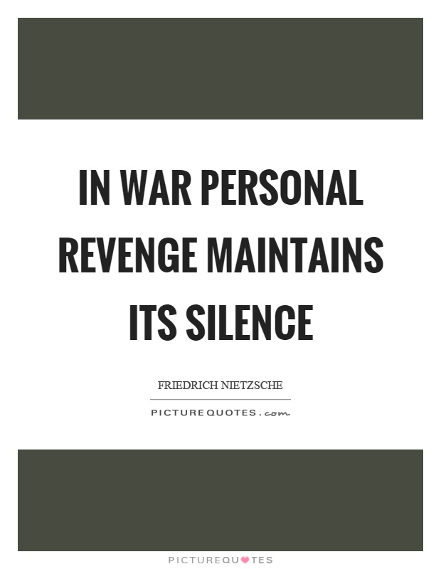 In war personal revenge maintains its silence Picture Quote #1