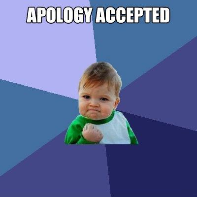 Apology accepted Picture Quote #1