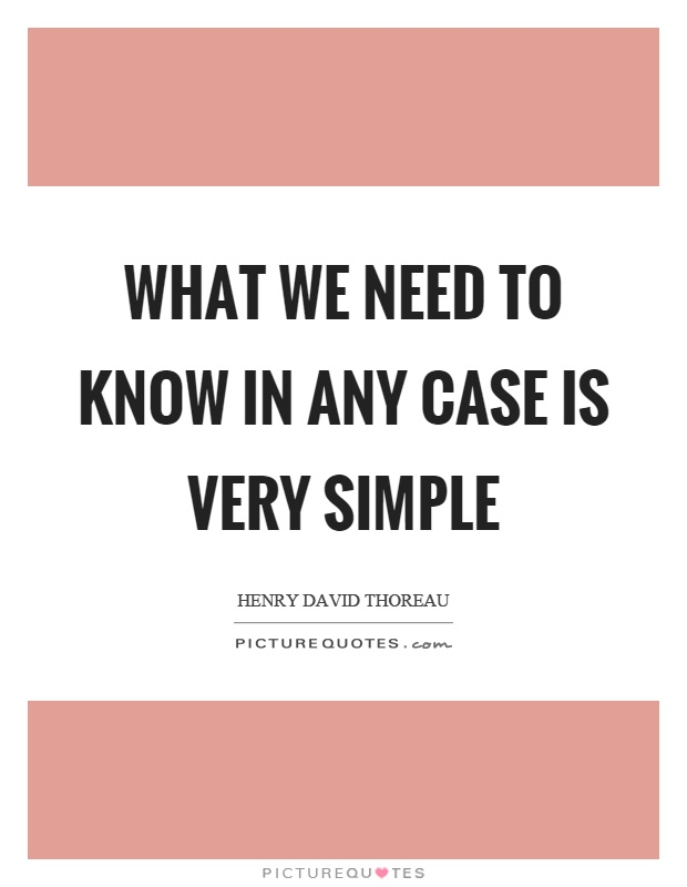 What we need to know in any case is very simple Picture Quote #1