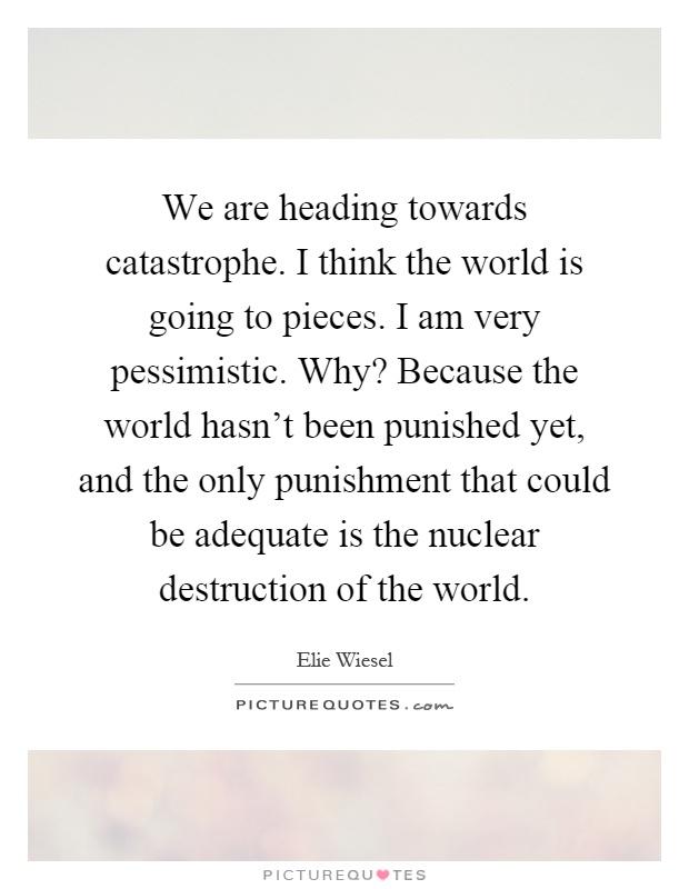 Are we headed towards a world