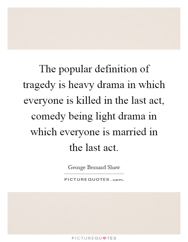 a definition of tragedy Definition, usage and a list of tragedy examples in common speech and literature tragedy is kind of drama that presents a serious subject matter about human suffering and corresponding terrible events in a dignified manner.