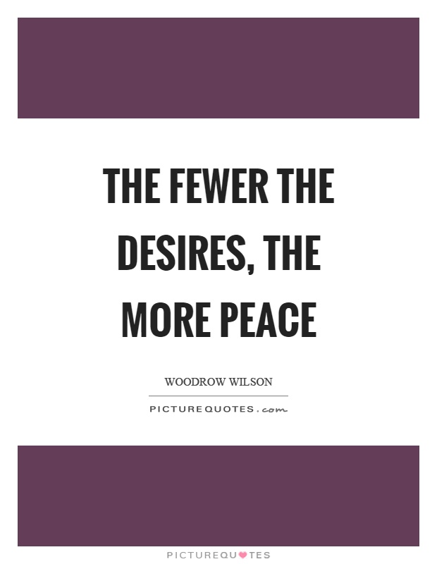 The fewer the desires, the more peace Picture Quote #1