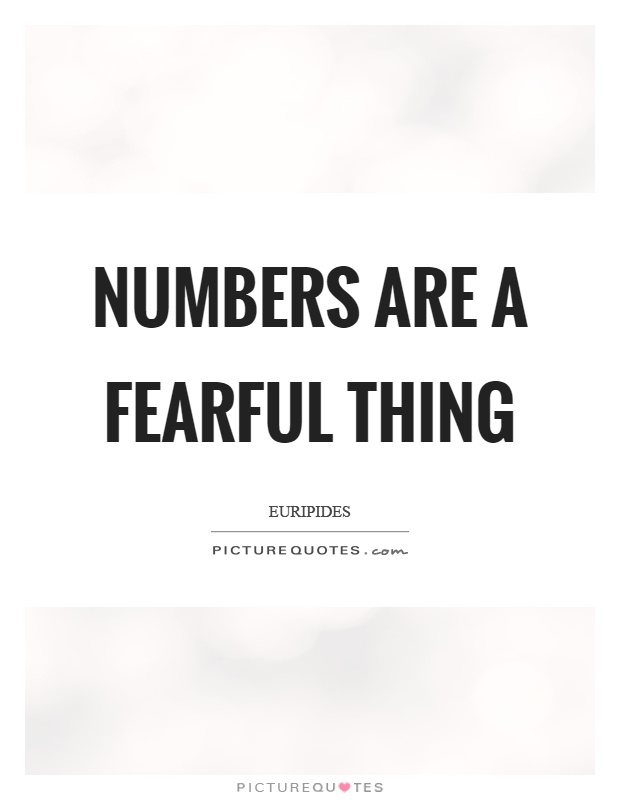 Numbers are a fearful thing Picture Quote #1
