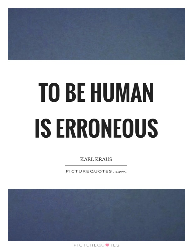 To be human is erroneous Picture Quote #1