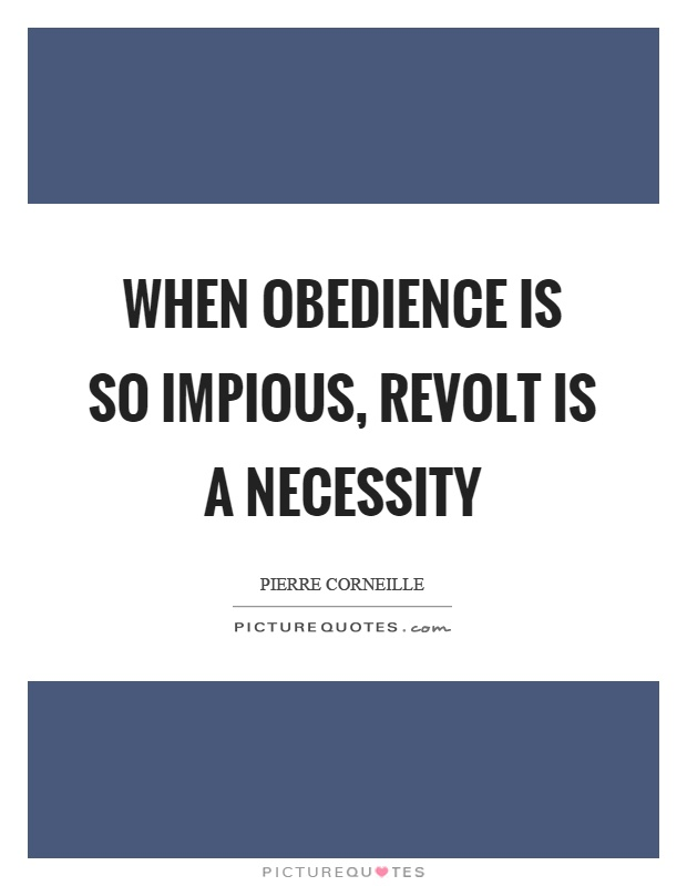 When obedience is so impious, revolt is a necessity Picture Quote #1