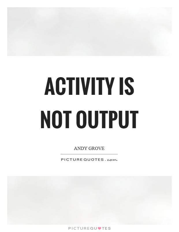 Activity is not output Picture Quote #1