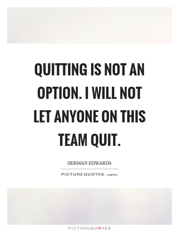 quitting is not an option I got a superman spirit with an ali fight got my eyes on the prize i ain't worried about the hype see i came here for war i'm gonna finish what i started cause quittin's not an option.