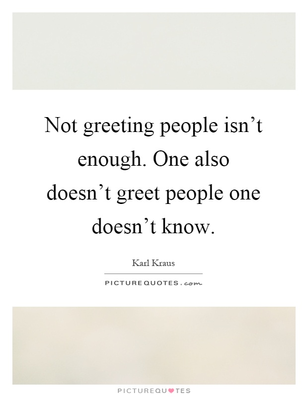 Not greeting people isnt enough one also doesnt greet people not greeting people isnt enough one also doesnt greet people one doesnt know m4hsunfo