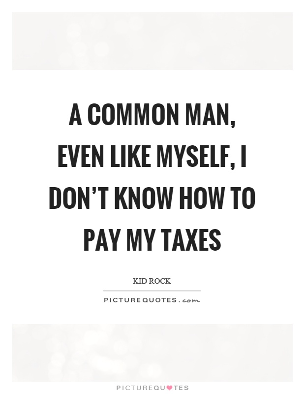 Common Man Quotes  Common Man Sayings  Common Man Picture Quotes